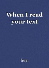 When I read your text