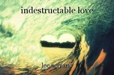 indestructable love