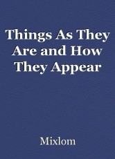 Things As They Are and How They Appear