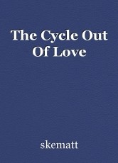 The Cycle Out Of Love