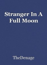 Stranger In A Full Moon