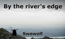 By the river's edge