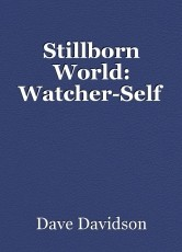 Stillborn World: Watcher-Self