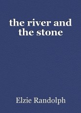 the river and the stone