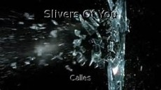 Slivers Of You