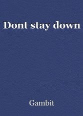 Dont stay down
