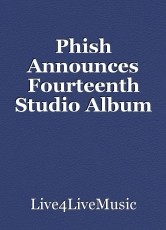 Phish Announces Fourteenth Studio Album