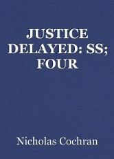 JUSTICE DELAYED: SS; FOUR