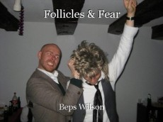 Follicles & Fear
