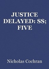 JUSTICE DELAYED: SS; FIVE