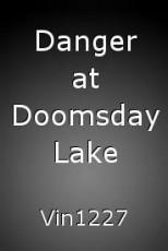 Danger at Doomsday Lake