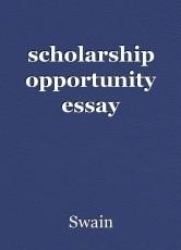 scholarship opportunity essay