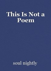 This Is Not a Poem