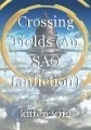 Crossing Fields (An SAO fanfiction)