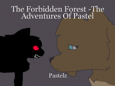 The Forbidden Forest -The Adventures Of Pastel