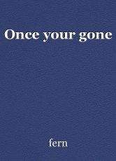 Once your gone