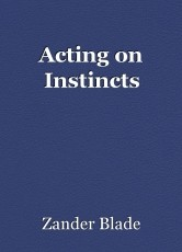 Acting on Instincts