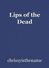 Lips of the Dead