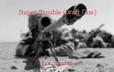 Sniper Trouble (Draft One)