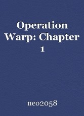 Operation Warp: Chapter 1