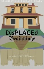 DisPLACEd: Beginnings