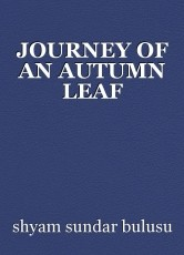 JOURNEY OF AN AUTUMN LEAF