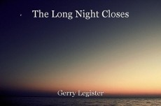 The Long Night Closes