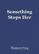 Something Stops Her