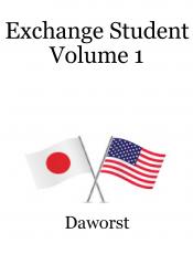 Exchange Student Volume 1