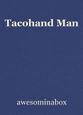 Tacohand Man