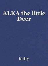 ALKA the little Deer