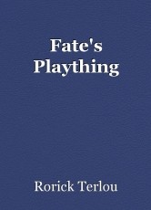 Fate's Plaything