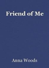 Friend of Me