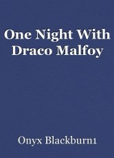 One Night With Draco Malfoy