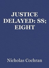 JUSTICE DELAYED: SS; EIGHT