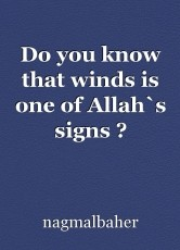 Do you know that winds is one of Allah`s signs ?