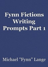 Fynn Fictions Writing Prompts Part 1