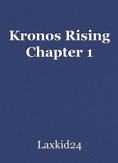 Kronos Rising Chapter 1