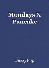 Mondays X Pancake