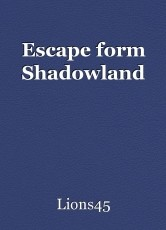 Escape form Shadowland