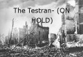 The Testran- (ON HOLD)