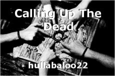Calling Up The Dead