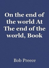On the end of the world At The end of the world, Book One,