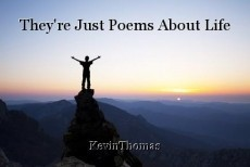 They're Just Poems About Life