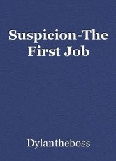Suspicion-The First Job