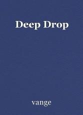 Deep Drop