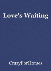 Love's Waiting