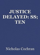 JUSTICE DELAYED: SS; TEN