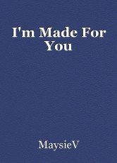 I'm Made For You