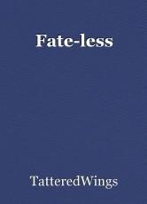 Fate-less